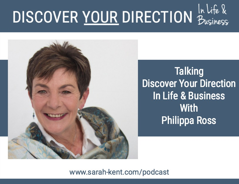 Discover Your Direction In Life & Business With Philippa Ross